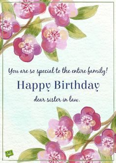 You are so special to the entire family! Happy Birthday dear sister in law.
