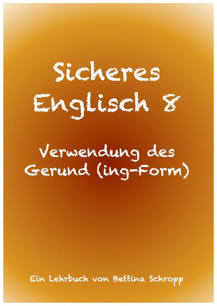 Verwendung des Gerund im Englischen. Englische ing-Form. Englische Grammatik. Englischlehrbuch. Englisch Blog. Englisch auffrischen.