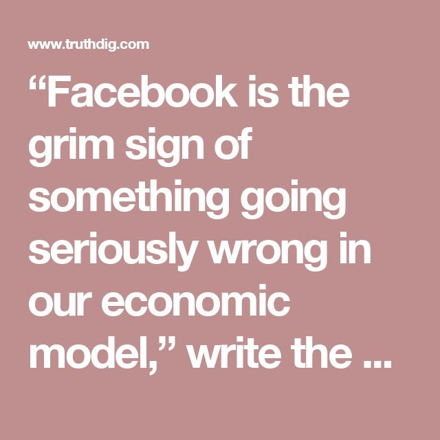 """""""Facebook is the grim sign of something going seriously wrong in our economic model,"""" write the editors of The Observer in a review of a 5,700-word """"manifesto"""" that Facebook founder Mark Zuckerberg published last week.  """"The balance of economic power—so critical in holding companies accountable—is tipping in favour of a small group of companies in a corner of California that governments are proving unwilling or unable to properly regulate."""""""