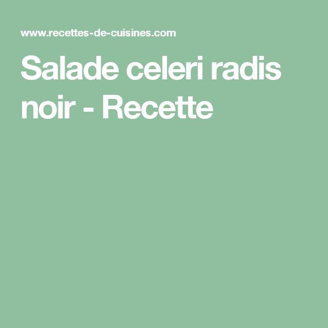 Salade celeri radis noir - Recette