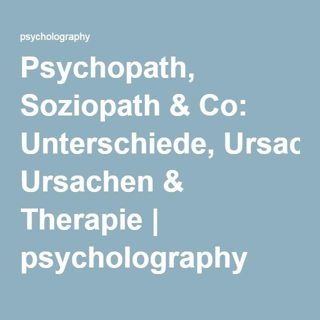 Psychopath, Soziopath & Co: Unterschiede, Ursachen & Therapie | psycholography