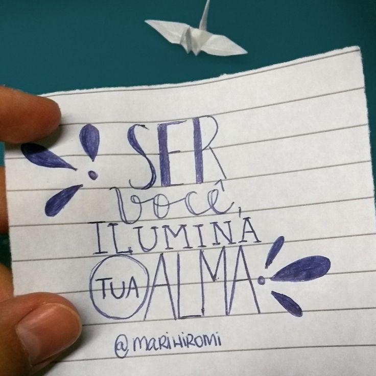 """""""ser você ilumina tua alma"""" ❤️"""