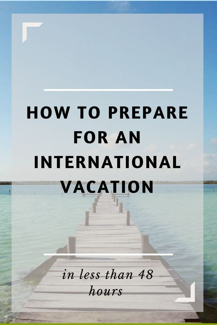 How to prepare for an international vacation in less than 48 hours! Everything you need to pack for a last minute vacation. Travel hacks!