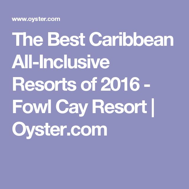 The Best Caribbean All-Inclusive Resorts of 2016 - Fowl Cay Resort | Oyster.com