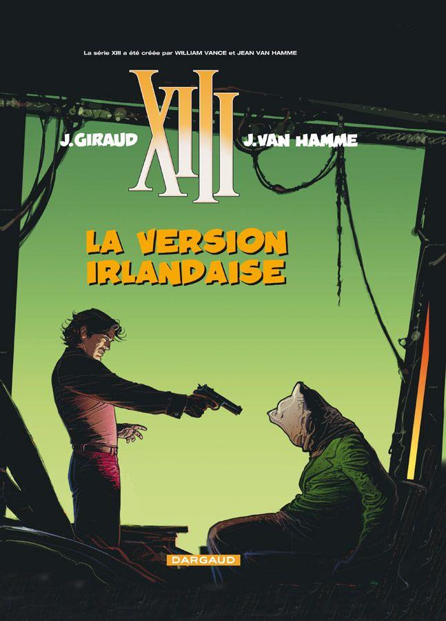 XIII tome 18 : La Version irlandaise. Scénario : Jean Van Hamme, dessin:Moebius. #XIII #BDXIII #Dargaud #Moebius #Vance