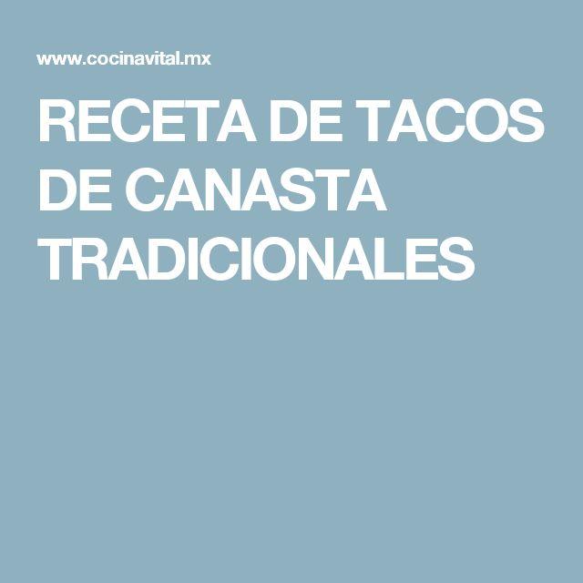 RECETA DE TACOS DE CANASTA TRADICIONALES