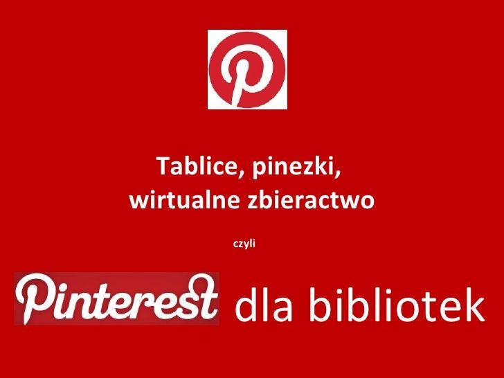 Tablice, pinezki,wirtualne zbieractwo        czyli        dla bibliotek