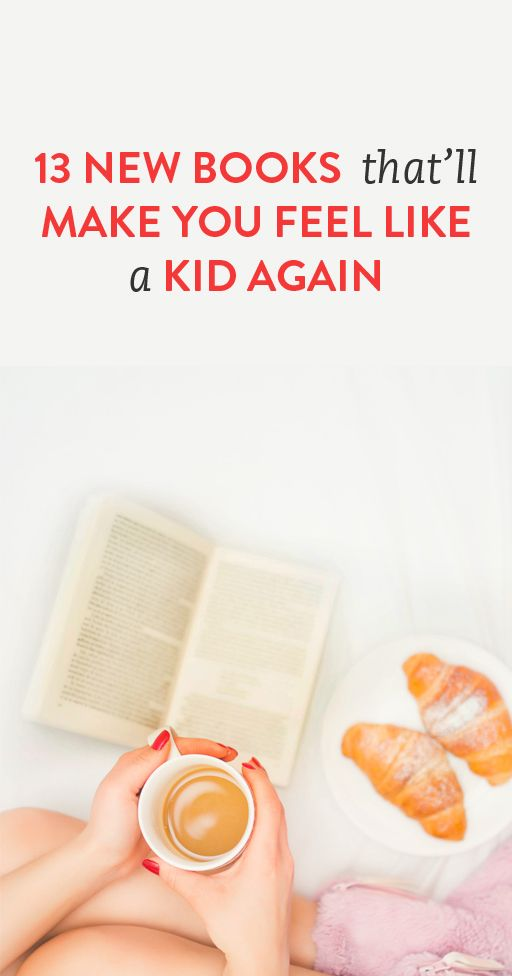13 new books that'll make you feel like a kid again