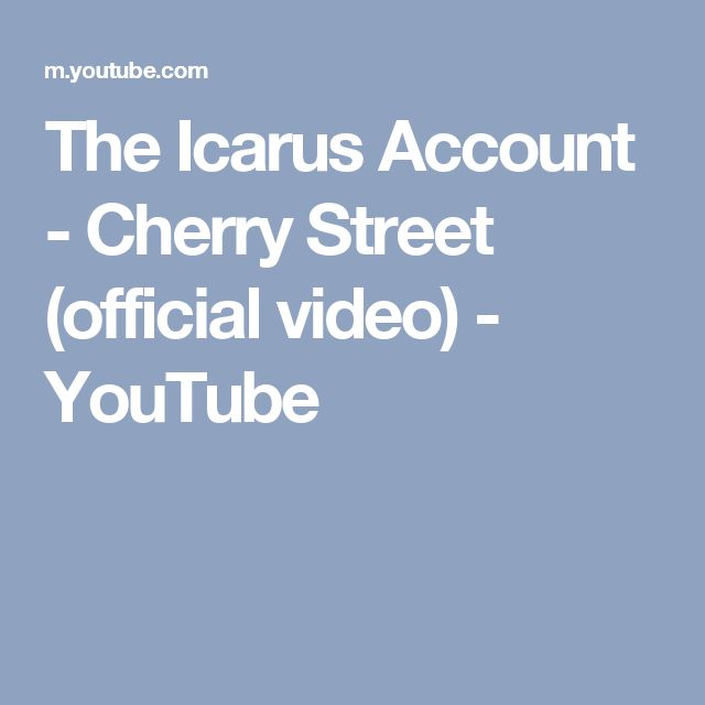 The Icarus Account - Cherry Street (official video) - YouTube