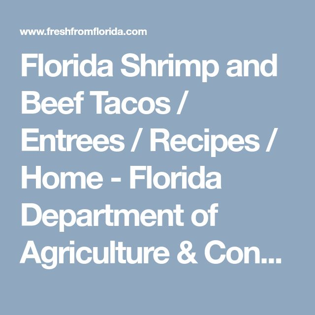 Florida Shrimp and Beef Tacos / Entrees / Recipes / Home - Florida Department of Agriculture & Consumer Services