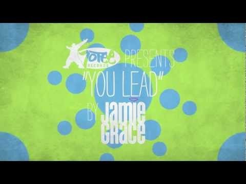 """Jamie Grace: """"You lead"""" - From the album """"One Song at a Time"""" in stores and online now. ©2011 Gotee"""