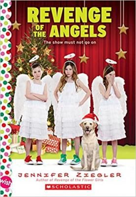 Revenge of the Angels: The Brewster triplets from Revenge of the Flower Girls meet The Best Christmas Pageant Ever, in a sweetly hilarious holiday story for the WISH line from Jennifer Ziegler!