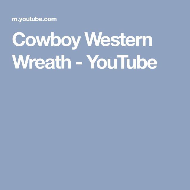 Cowboy Western Wreath - YouTube