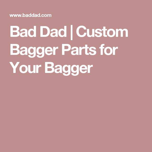 Bad Dad | Custom Bagger Parts for Your Bagger