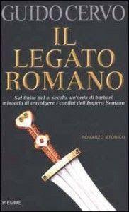 Leggere Libri Fuori Dal Coro : IL LEGATO ROMANO Guido Cervo