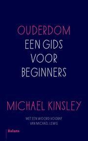 Ouderdom - een gids voor beginners ebook by Michael Kinsley