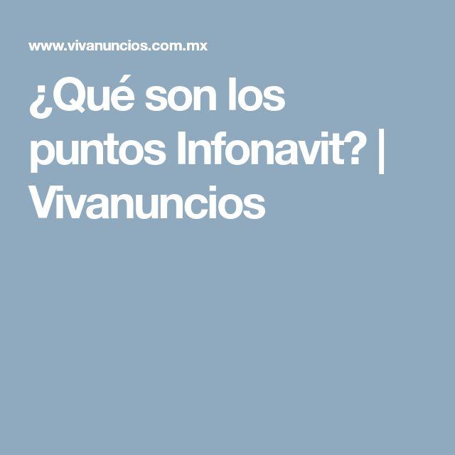 ¿Qué son los puntos Infonavit? | Vivanuncios