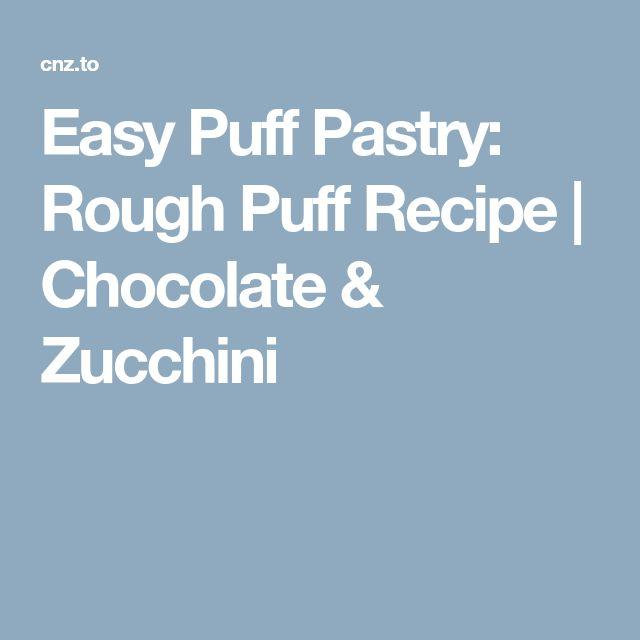 Easy Puff Pastry: Rough Puff Recipe | Chocolate & Zucchini