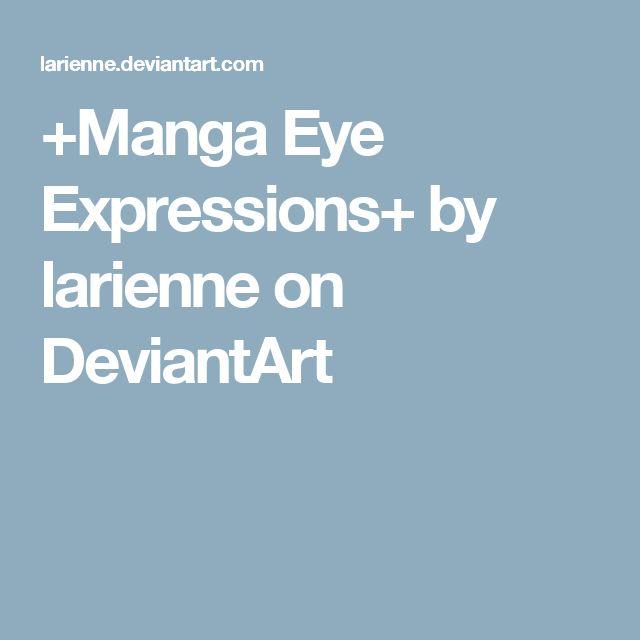 +Manga Eye Expressions+ by larienne on DeviantArt