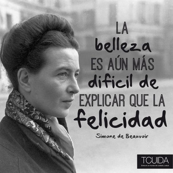 En este último lunes de marzo queremos comenzar la semana con una reflexión de Simone de Beauvoir, ¿vosotros qué opináis? La belleza es aún más difícil de explicar que la felicidad