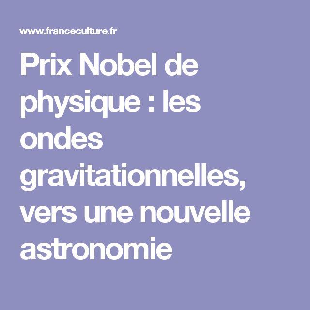 Prix Nobel de physique : les ondes gravitationnelles, vers une nouvelle astronomie