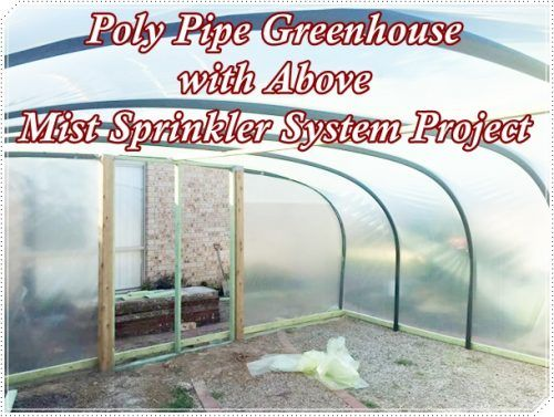 """Poly Pipe Greenhouse with Above Mist Sprinkler System Project Homesteading  - The Homestead Survival .Com     """"Please Share This Pin"""""""