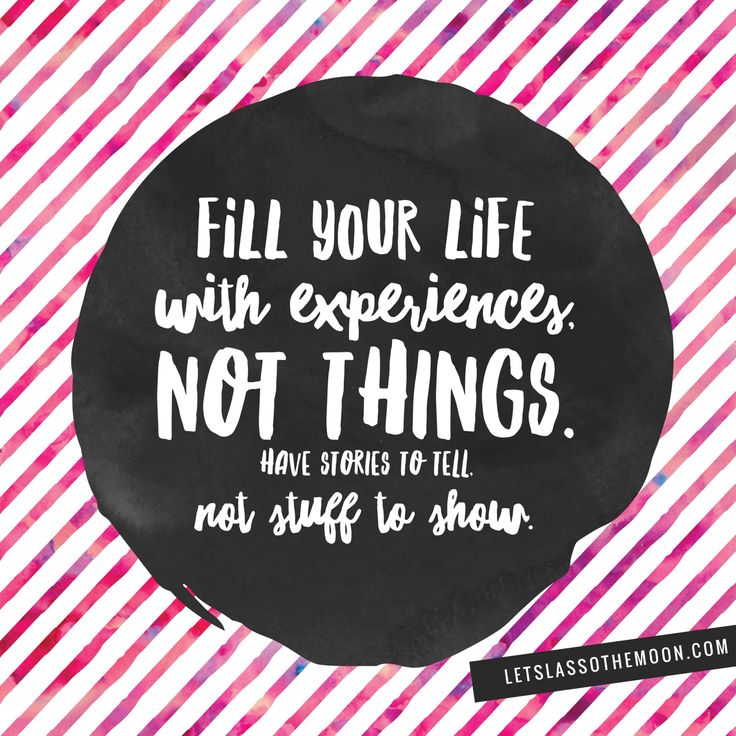 Fill Your Life With Experiences Not Things Quote: 1000+ Images About Quotes On Pinterest