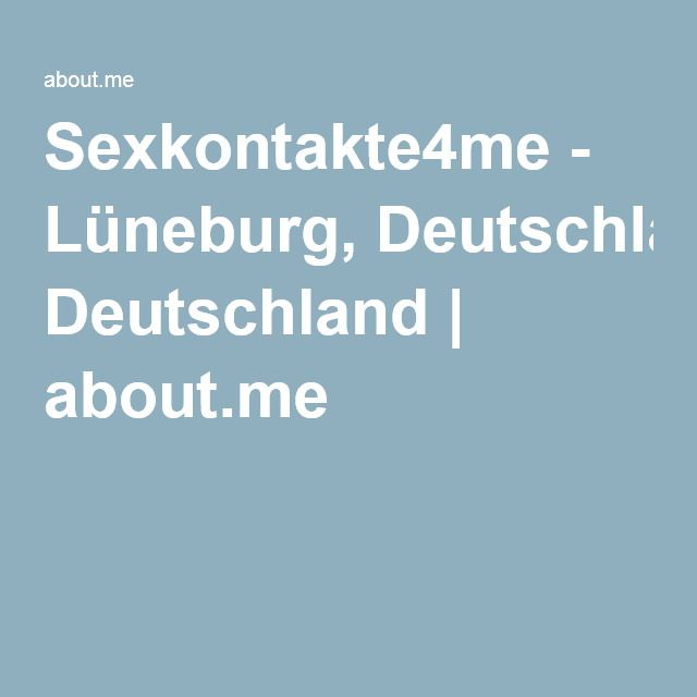 Sexkontakte4me - Lüneburg, Deutschland | about.me