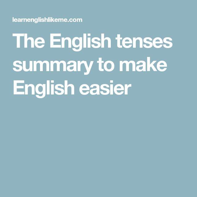 the english tenses summary to make english easier - Zusammenfassung English