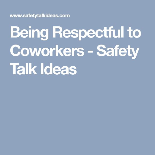 Being Respectful to Coworkers - Safety Talk Ideas