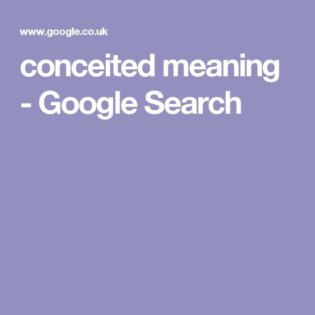 conceited meaning - Google Search