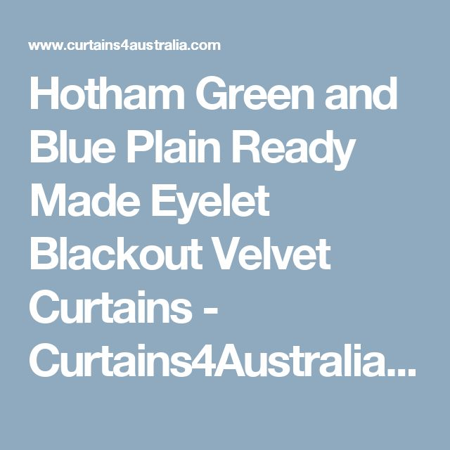 Hotham Green and Blue Plain Ready Made Eyelet Blackout Velvet Curtains - Curtains4Australia - Custom Curtains Drapes Draperies Sheers Rods and Tracks