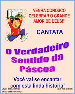 DULOUROMUSIC: Cantata de Páscoa Infantil - O Verdadeiro Sentido ...