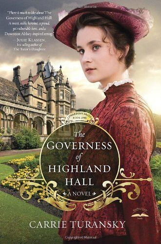 The Governess of Highland Hall: A Novel (Edwardian Brides) by Carrie Turansky, http://www.amazon.com/dp/1601424965/ref=cm_sw_r_pi_dp_x_bCVDzb78TJXJM