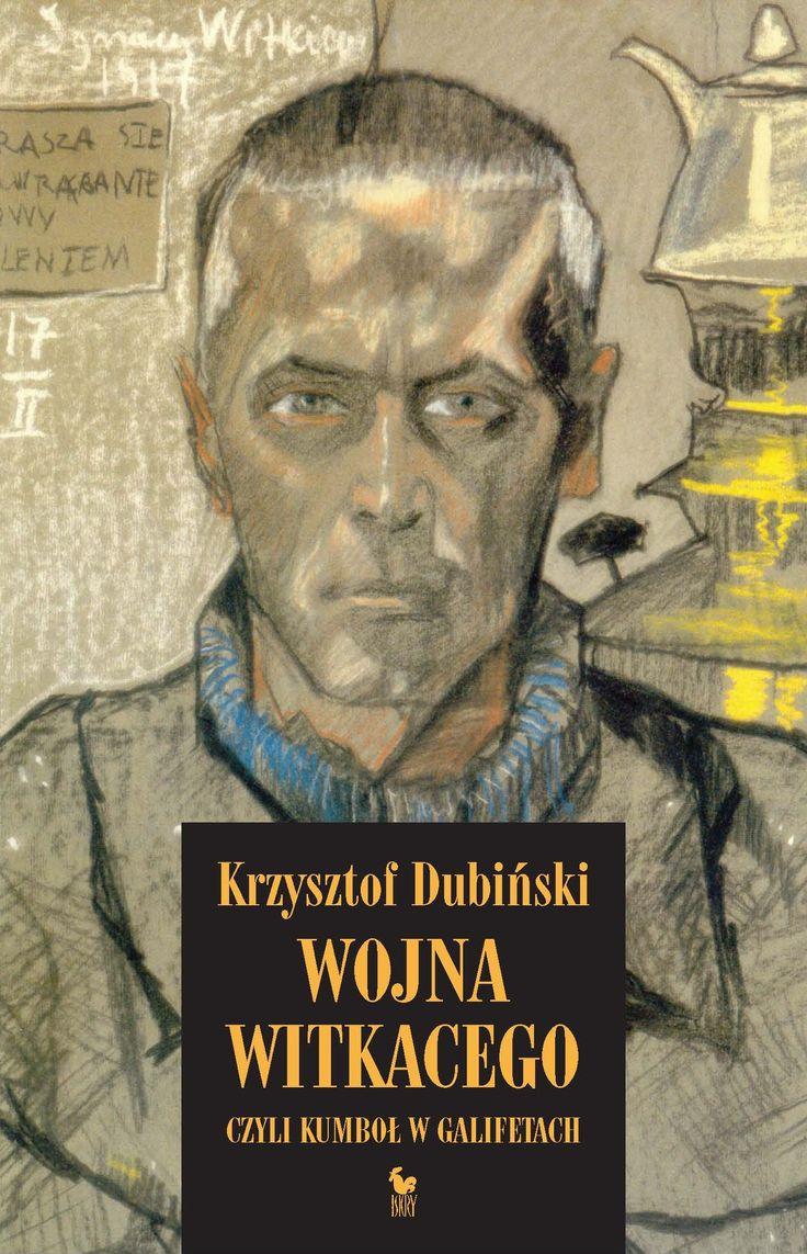 """""""Wojna Witkacego, czyli kumboł w galifetach"""" Krzysztof Dubiński Cover by Andrzej Barecki Drawing on the cover Stanisław Ignacy Witkiewicz """"Witkacy"""" Published by Wydawnictwo Iskry 2015"""
