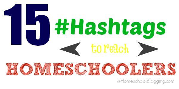 15 Hashtags to Reach Homeschoolers - Homeschool Blogging  #ihsnet ►Homeschool Marketing from Jimmie Lanley at iHomeschool Network email → info@ihomeschoolnetwork.com