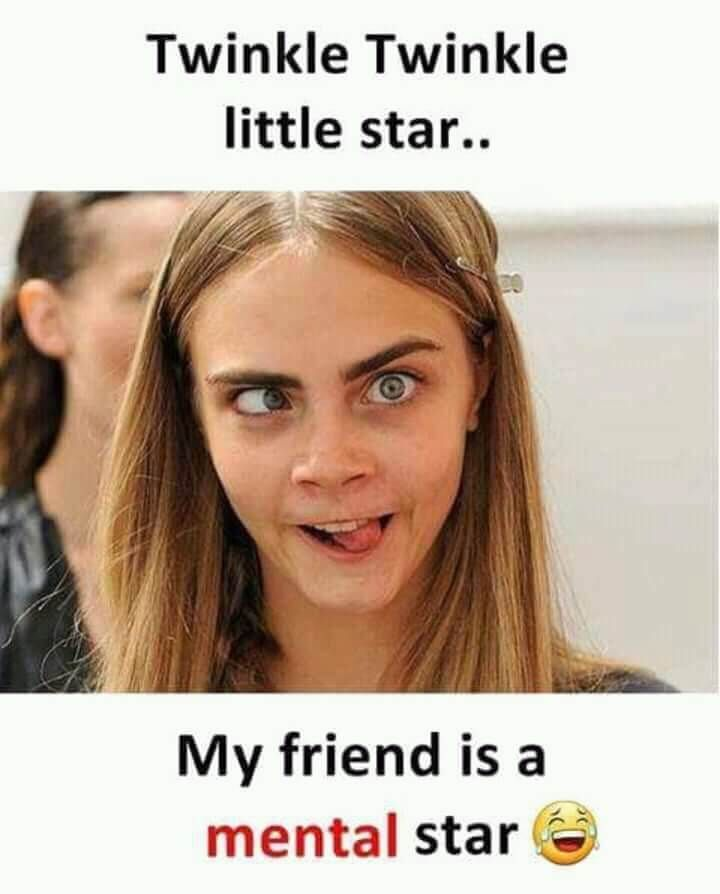 Mental Friend Fun Meme Like Quotes Memes Best Memes