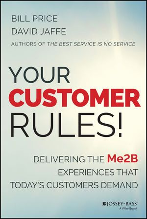 """""""Your Customer Rules!"""" by Bill Price '72"""