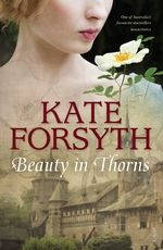 Beauty in Thorns / Kate Forsyth