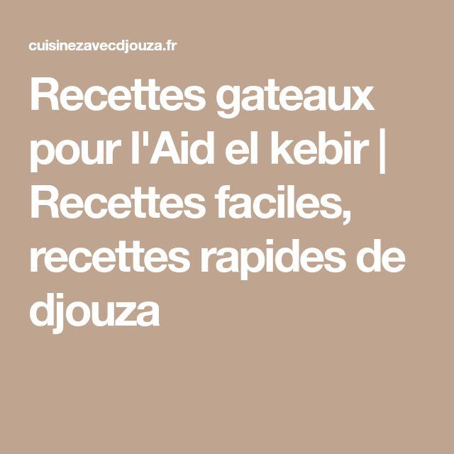 Recettes gateaux pour l'Aid el kebir | Recettes faciles, recettes rapides de djouza