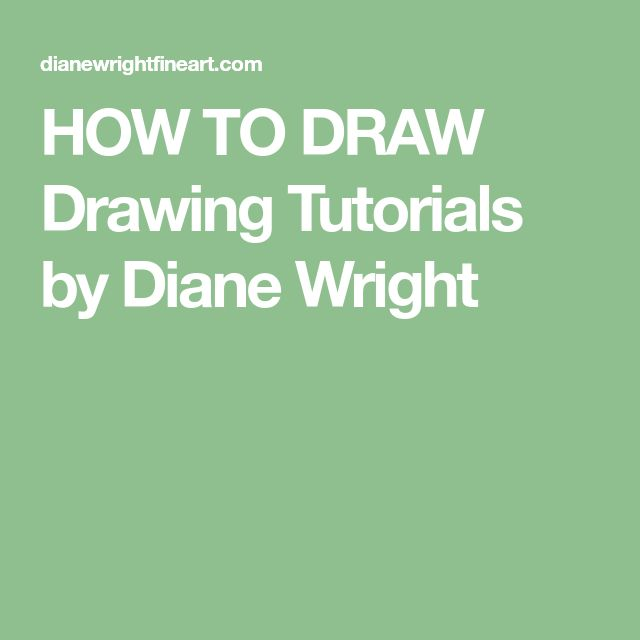 HOW TO DRAW Drawing Tutorials by Diane Wright