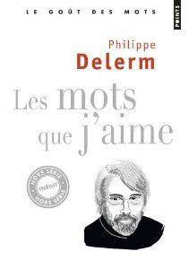 Les mots que j'aime de Philippe Delerm (17 octobre 2013)