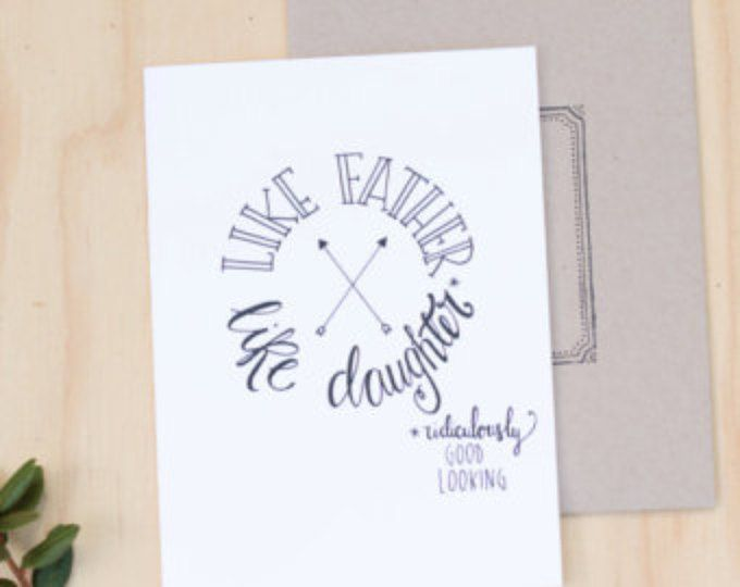 Funny Father Of The Bride Card S Day Daddy Like Daughter Ridiculously Good Looking Hand Lettered Hipster Pinterest