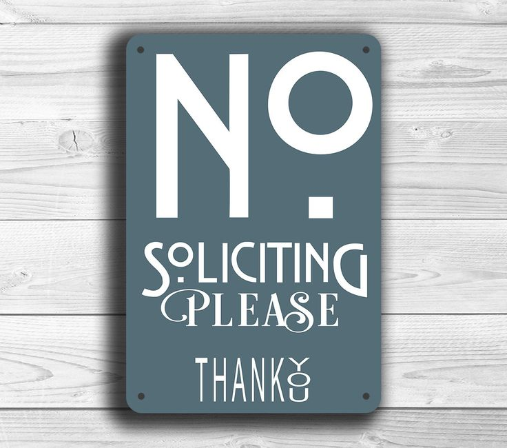 NO SOLICITATION SIGN, No Soliciting Signs, Modern style No Soliciting Sign, Please No Soliciting, No Solicitors, No Solicitation Signs by ClassicMetalSigns on Etsy https://www.etsy.com/listing/233037205/no-solicitation-sign-no-soliciting-signs