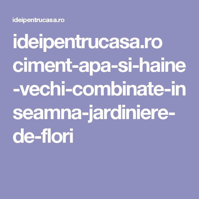 ideipentrucasa.ro ciment-apa-si-haine-vechi-combinate-inseamna-jardiniere-de-flori