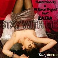 Piacentino Dj & Fil Renzi Project Feat Zaira Stay With Me Radio Edit) by Piacentino Dj,Producer on SoundCloud