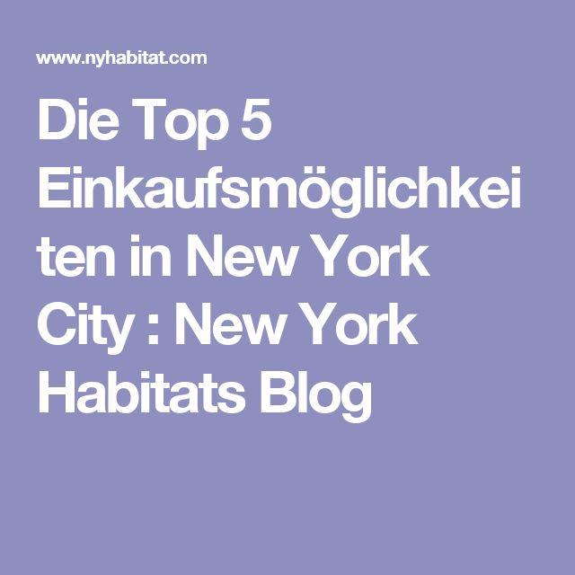 Die Top 5 Einkaufsmöglichkeiten in New York City : New York Habitats Blog
