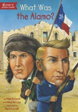 What Was the Alamo? By Pam Pollack and Meg Belviso (American History pick)