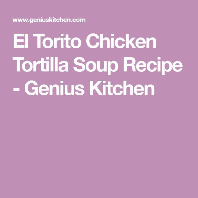 El Torito Chicken Tortilla Soup Recipe - Genius Kitchen