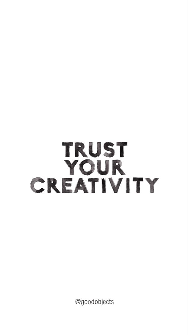 Good Objects Trust Your Creativity Quote